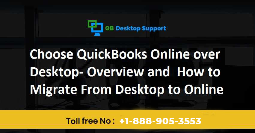 Choose QuickBooks Online over Desktop- Overview and How to Migrate From Desktop to Online