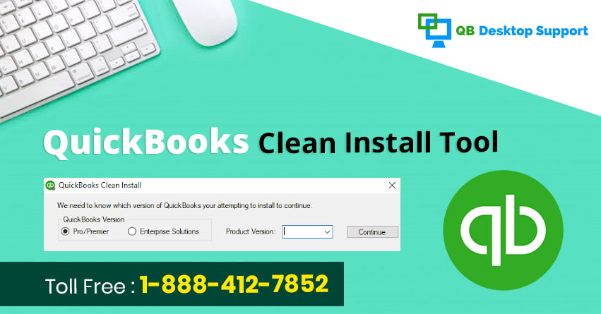 What is QuickBooks Clean Install Tool? | @ +1-888-412-7852